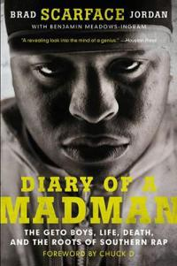 Diary of a Madman: The Geto Boys, Life, Death, and the Roots of Southern Rap