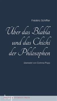 Über das Blabla und das Chichi der Philosophen