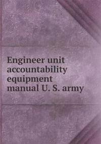 Engineer Unit Accountability Equipment Manual U. S. Army