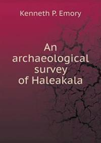 An Archaeological Survey of Haleakala