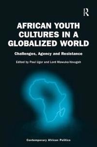 African Youth Cultures in a Globalized World