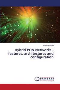 Hybrid Pon Networks - Features, Architectures and Configuration
