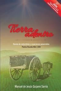 Tierra Adentro: Novela de Costumbres y Esperanzas Panamenas