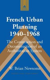 French Urban Planning, 1940-1968