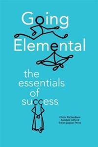 Going Elemental: The Essentials of Success