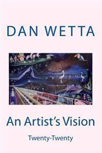 An Artist's Vision: Twenty-Twenty