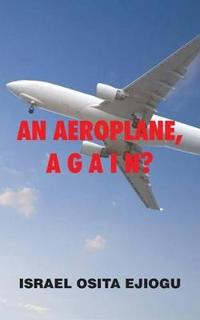 An Aeroplane, A G A I N?