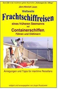 Weltweite Frachtschiffreisen Auf Containerschiffen: Band 22 in Der Maritimen Gelben Buchreihe Bei Juergen Ruszkowski