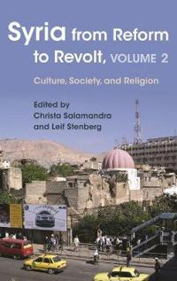 Syria from Reform to Revolt, Volume 2
