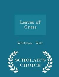Leaves of Grass - Scholar's Choice Edition