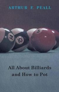 All About Billiards and How to Pot