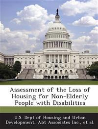 Assessment of the Loss of Housing for Non-Elderly People with Disabilities