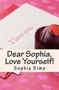 Dear Sophia, Love Yourself!