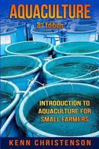 Aquaculture: Introduction to Aquaculture for Small Farmers