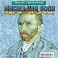 Vincent Van Gogh: Master of Post-Impressionist Painting