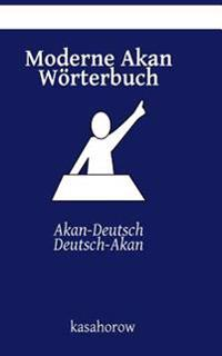 Moderne Akan Wörterbuch: Akan-Deutsch, Deutsch-Akan