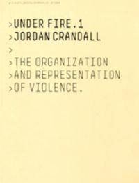 Jordan Crandall Under Fire 1