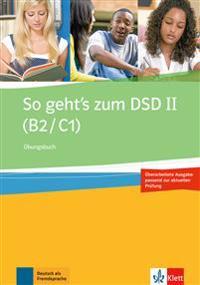 So geht's zum DSD II (B2/C1) Neue Ausgabe. Übungsbuch