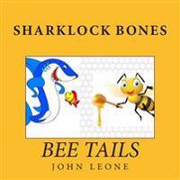 Sharklock Bones: Bee Tails