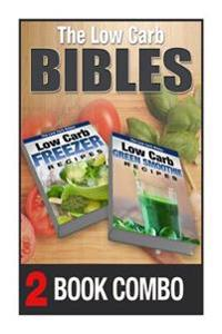 Low Carb Green Smoothie Recipes and Low Carb Freezer Recipes: 2 Book Combo