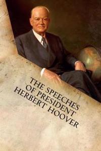 The Speeches of President Herbert Hoover