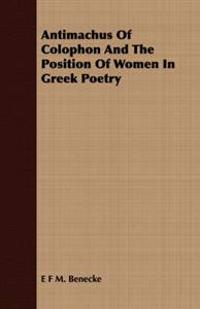 Antimachus of Colophon and the Position of Women in Greek Poetry