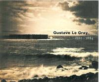 Gustave Le Gray, 1820-1884