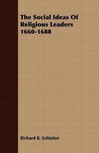 The Social Ideas of Religious Leaders 1660-1688