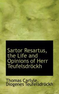 Sartor Resartus, the Life and Opinions of Herr Teufelsdrockh