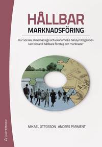 Hållbar marknadsföring : hur sociala, miljömässiga och ekonomiska hänsynstaganden kan bidra till hållbara företag och marknader