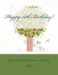 Happy 54th Birthday!: Guest Book & Celebration Memory Book