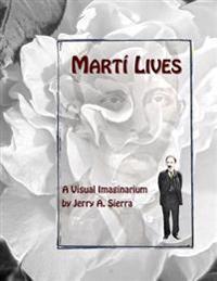 Marti Lives: A Visual Imaginarium