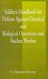 Soldier's Handbook for Defense Against Chemical and Biological Operations and Nuclear Warfare