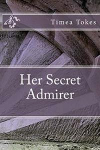 Her Secret Admirer