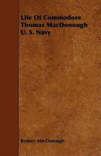 Life of Commodore Thomas Macdonough U. S. Navy