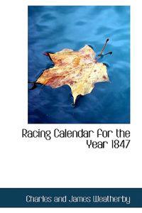 Racing Calendar for the Year 1847