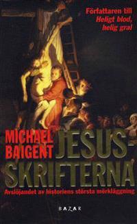 Jesusskrifterna - Avslöjandet av historiens största mörkläggning