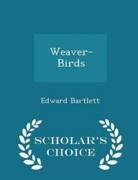 Weaver-Birds - Scholar's Choice Edition