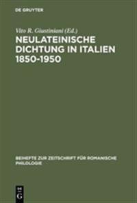 Neulateinische Dichtung in Italien 1850-1950