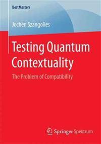 Testing Quantum Contextuality