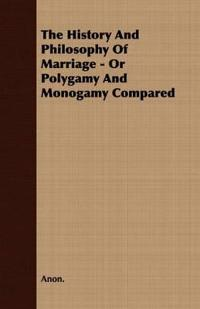 The History and Philosophy of Marriage
