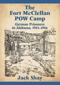 The Fort McClellan POW Camp