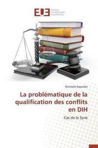 La Probl�matique de la Qualification Des Conflits En Dih