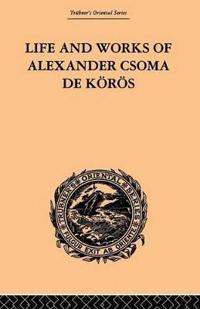 Life and Works of Alexander Csoma de Koros