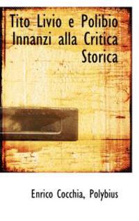 Tito Livio E Polibio Innanzi Alla Critica Storica