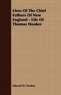 Lives of the Chief Fathers of New England