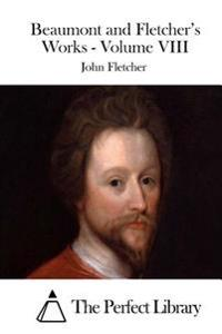Beaumont and Fletcher's Works - Volume VIII
