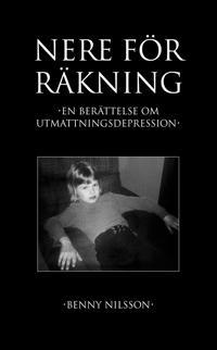 Nere för räkning : En berättelse om utmattningsdepression - Benny Nilsson | Laserbodysculptingpittsburgh.com