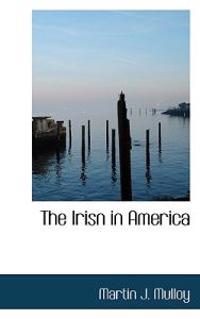 The Irisn in America