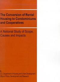 The Conversion of Rental Housing to Condominiums and Cooperatives
